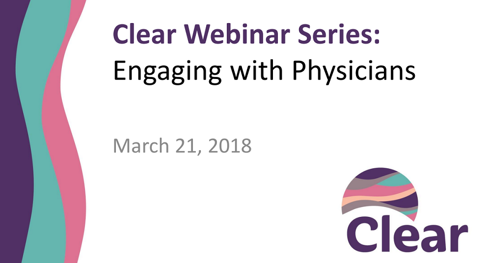 Clear Monthly Webinar: Physician Engagement