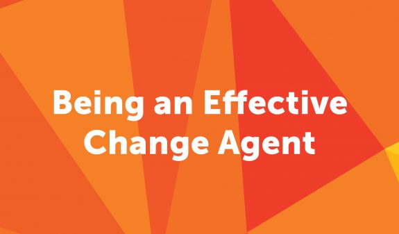 Being an Effective Change Agent