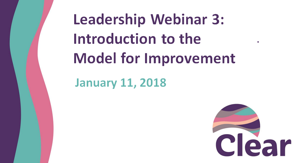 Leadership Preparation Webinar 3: Introduction to the Model for Improvement