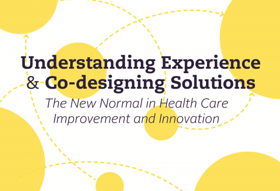 Understanding Experience & Co-Designing Solutions