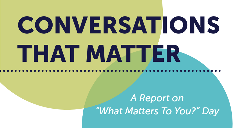 """What Matters to You?"" Day – 2017 Report"