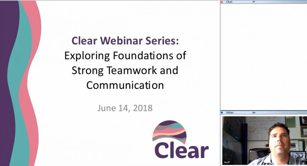 Clear Monthly Webinar: Exploring Foundations of Strong Teamwork and Communication