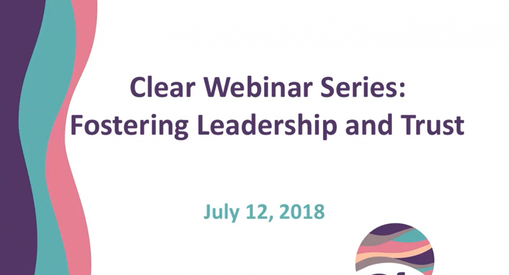 Clear Monthly Webinar: Fostering Trust and Leadership