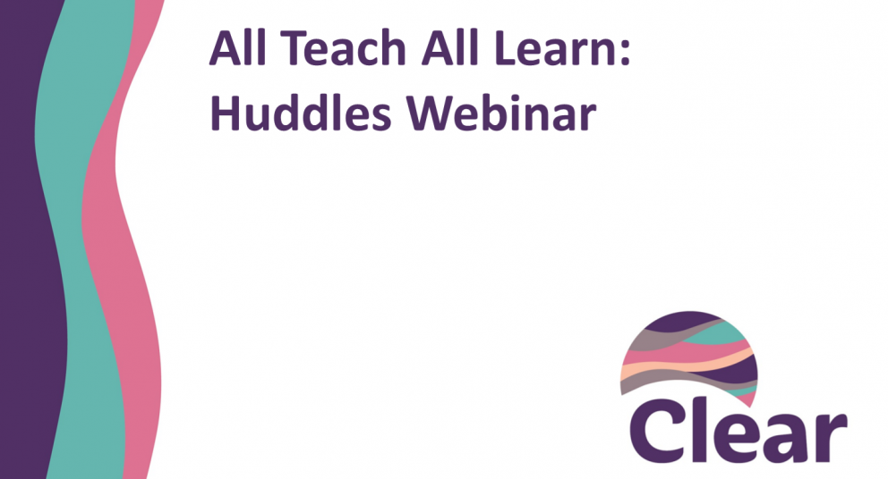 All Teach All Learn: Huddles