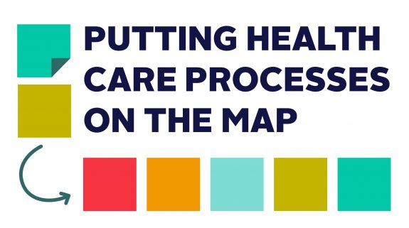 Putting Health Care Processes on the Map