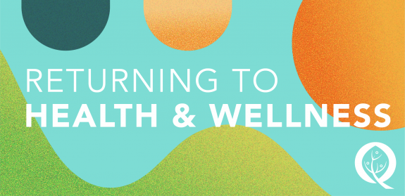 Returning to Health & Wellness